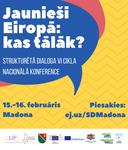 Madonas novadā notiks Strukturētā dialoga VI cikla Nacionālā konference